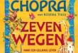 Zeven wegen naar een gelukkig leven - Deepak Chopra